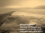 Our thoughts and prayers go out to the families of the passengers and crew of MH17